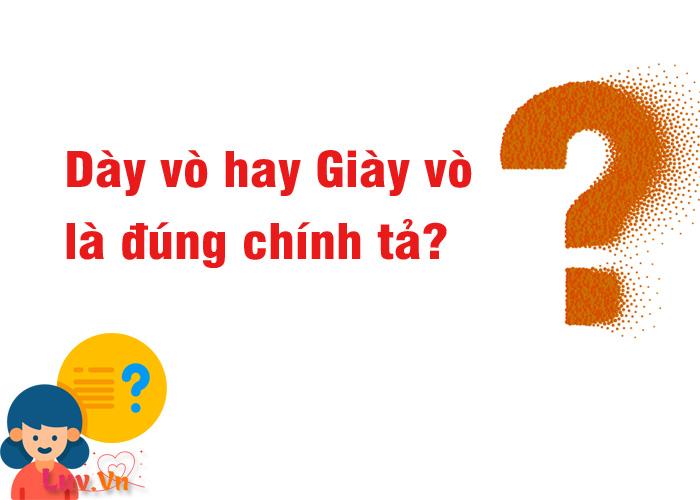 Dày vò hay Giày vò là đúng chính tả tiếng Việt?