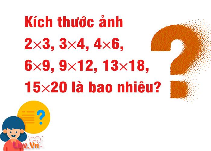 Kích thước ảnh 2×3, 3×4, 4×6, 6×9, 9×12, 13×18, 15×20 là bao nhiêu inches, pixels