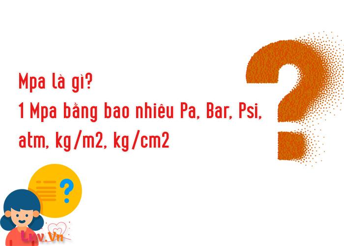 Mpa là gì? 1 Mpa bằng bao nhiêu Pa, Bar, Psi, atm, kg/m2, kg/cm2
