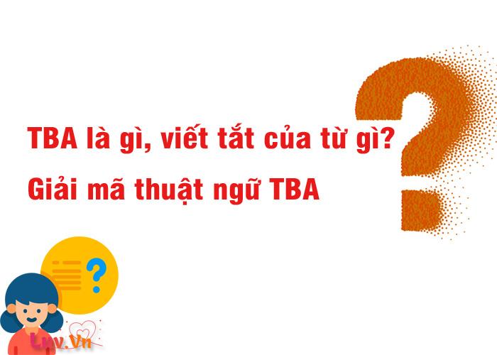 TBA là gì?