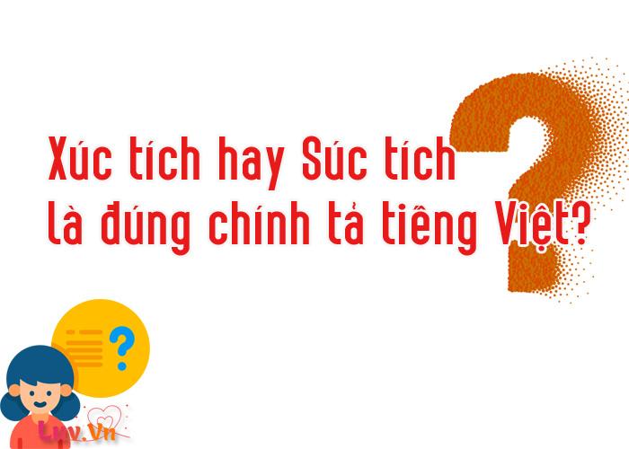 Xúc tích hay Súc tích là đúng chính tả tiếng Việt?